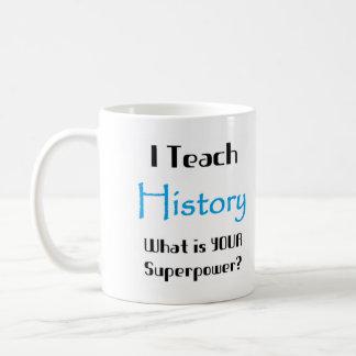 Unterrichten Sie Geschichte Tasse