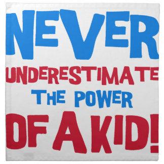 Unterschätzen Sie nie den Power eines Kindes Serviette
