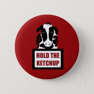 Vegetarischer veganer Kuh-Griff das Katchup Runder Button 5,7 Cm