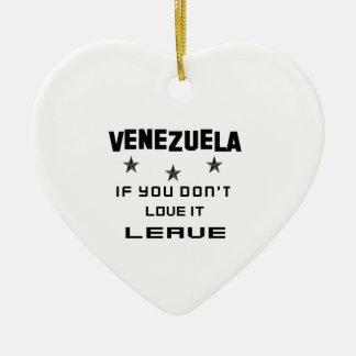 Venezuela, wenn Sie nicht Liebe es tun, verlassen Keramik Ornament