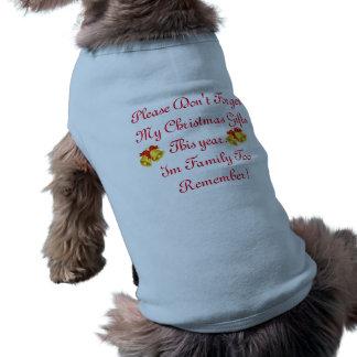 Vergessen Sie mich nicht zu gefallen! Ärmelfreies Hunde-Shirt