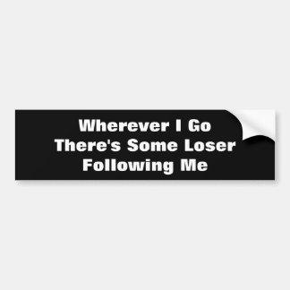 Verlierer, der mir folgt autoaufkleber