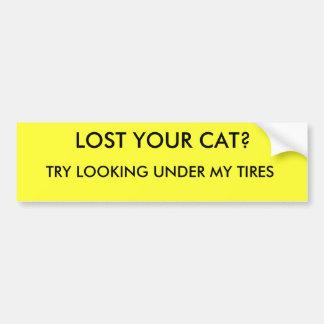 VERLOR IHREN CAT? , VERSUCH, DER UNTER MEINEN AUTOAUFKLEBER