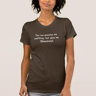 Versprechen-Schokoladen-Shirt T-Shirt