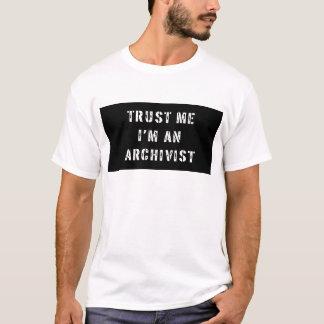 Vertrauen Sie, dass ich ich ein Archivar bin T-Shirt