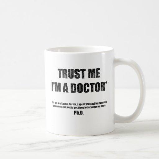 Vertrauen Sie, dass ich ich eine PhD-Tasse bin