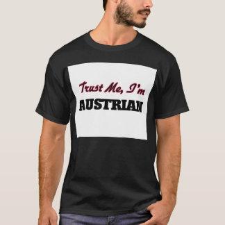 Vertrauen Sie, dass ich ich österreichisch bin T-Shirt