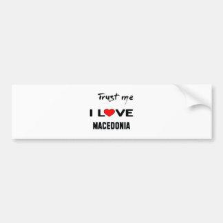 Vertrauen Sie mir i-Liebe Macedonia Autoaufkleber
