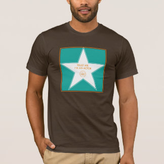 Vertrauen Sie mir, ich sind ein Schauspieler T-Shirt