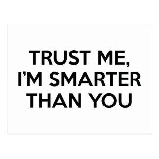 Vertrauen Sie mir, ich sind intelligenter als Sie Postkarte