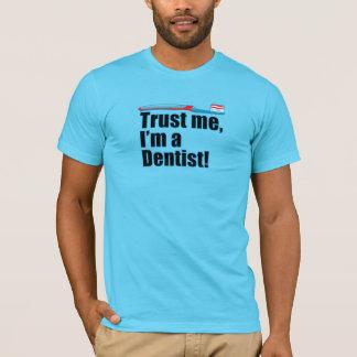 Vertrauen Sie mir zahnmedizinische T-Shirt