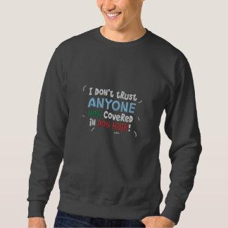 Vertrauen Sie niemandem, das nicht auf Hundehaar Bestickte Sweater
