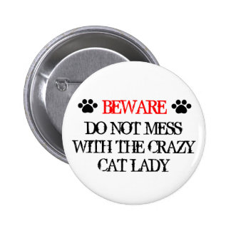 Verwirren Sie nicht mit der verrückten Katzen-Dame Runder Button 5,7 Cm