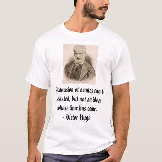 Victor Hugo, eine Invasion der Armeen kann resis T-Shirt