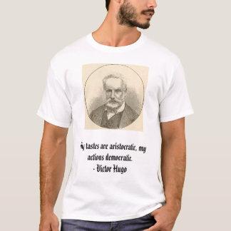 Victor Hugo, meine Geschmäcke sind, meine Tat… T-Shirt