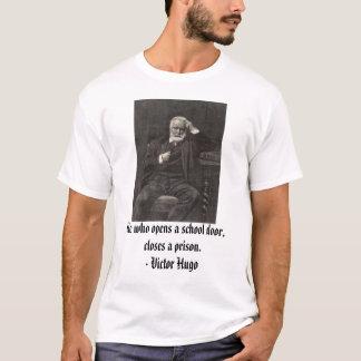 Victor Hugo, schließt er, der eine Schultür T-Shirt