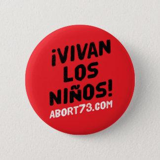 ¡ Vivan los Niños!   Abort73.com Runder Button 5,7 Cm