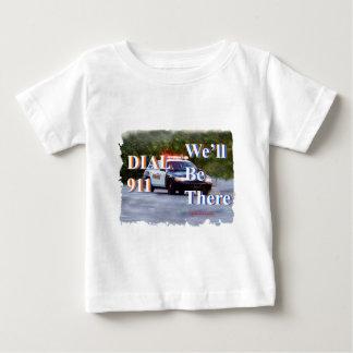 WÄHLEN Sie 911, die wir dort sind Baby T-shirt