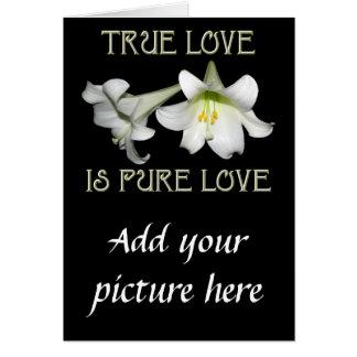 Wahre Liebe ist reine Liebe (weiße Osterlilien) Karte