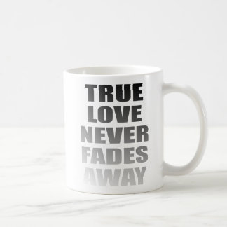 Wahre Liebe verblaßt nie weg Tasse