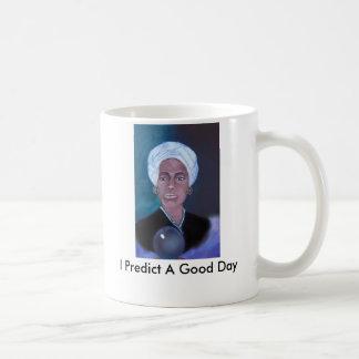 Wahrsager, sage ich einen guten Tag voraus Kaffeetasse