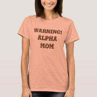 """""""Warnend, Alph Mamma-"""" T - Shirt"""