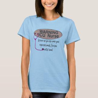 warnende ICU PFLEGEN, sobald Sie Augen spe öffnen T-Shirt
