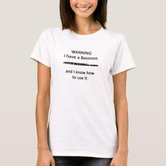 WARNING. Ich habe einen Bassoon und ich kann es T-Shirt