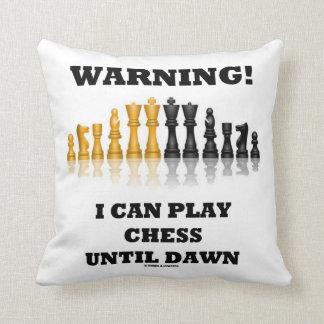 Warnung! Ich kann Schach bis Dämmerung Kissen