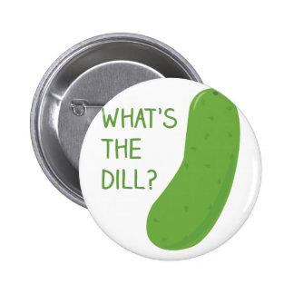Was der Dill ist Runder Button 5,7 Cm