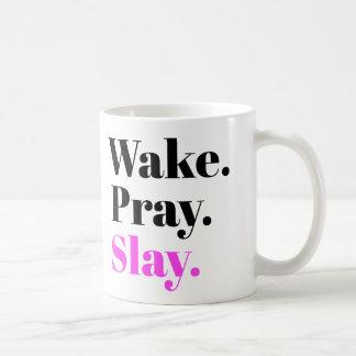 Wecken Sie, beten Sie, töten Sie Tasse