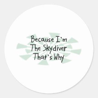 Weil ich der Skydiver bin Stickers
