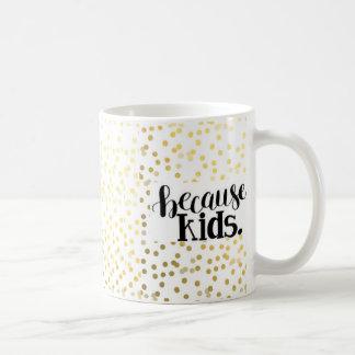 Weil, Kinder Tasse