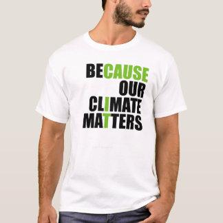 Weil unser Klima von Bedeutung ist - Shirt