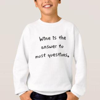 Wein ist die Antwort zum meisten questions.png Sweatshirt