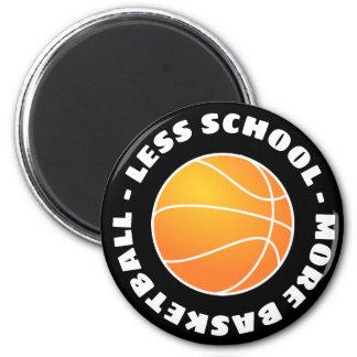 Weniger Schule mehr Basketball Runder Magnet 5,7 Cm