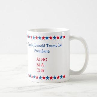 Wenn Donald Trump Präsident Funny Tea Coffee ist Tasse