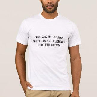 Wenn Gewehre… geächtet werden T-Shirt