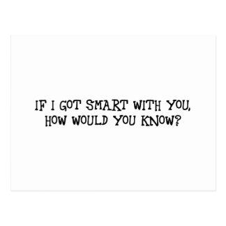 Wenn ich mit Ihnen intelligent erhielt, wie würden Postkarte