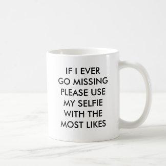 Wenn ich überhaupt bitte vermisst gehe, benutzen kaffeetasse