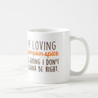 Wenn liebevoll, ist Kürbis-Gewürz… falsch Tasse
