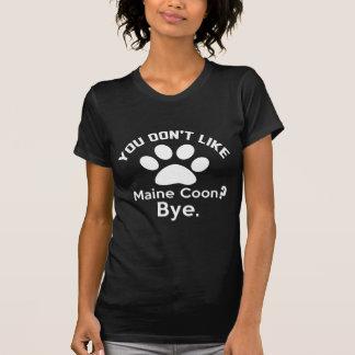 Wenn Sie Maine-Waschbär-Katze nicht abgelegen T-Shirt