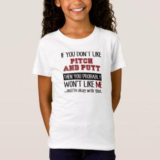 Wenn Sie nicht Neigung mögen und cooles putten T-Shirt
