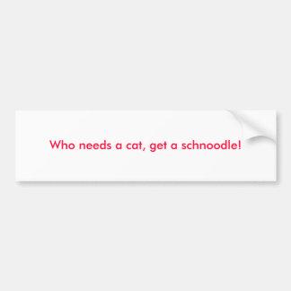 Wer eine Katze benötigt, erhalten Sie ein Autoaufkleber