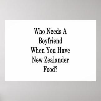 Wer einen Freund benötigt, wenn Sie Neuseeländer Poster