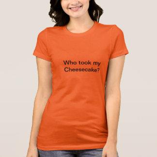 Wer nahm meinen Käsekuchen? T-Shirt