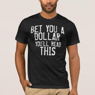 Wetten Sie Sie ein Dollar T-Shirt