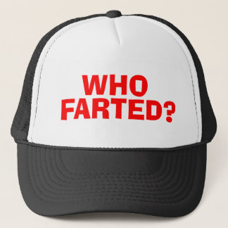 WHO FARTED TRUCKERKAPPE