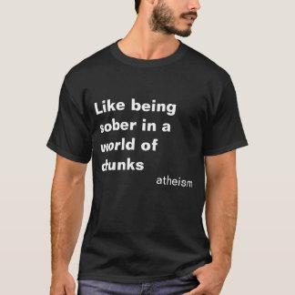 Wie Sein nüchtern T-Shirt