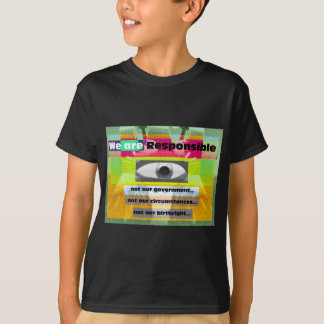 Wir sind nicht unsere Umstände verantwortlich T-Shirt